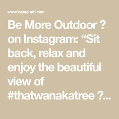 """Be More Outdoor 🌲 on Instagram: """"Sit back, relax and enjoy the beautiful view of #thatwanakatree 🌳 * * * Film by 🎬 📸 @mauritssimons + @bemoreoutdoor Music by:…"""" Sit Back, Relax, Film, Music, Inspiration, Outdoor, Beautiful, Instagram, Movie"""