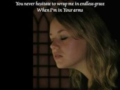 My prayer in song for my beloved sister's in Christ....Meredith Andrews - In Your Arms (with Jared Anderson) LOVE LOVE LOVE this song...