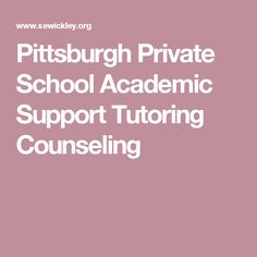 Pittsburgh Private School Academic Support Tutoring Counseling