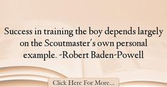 Nice Robert Baden-Powell Quotes About Success - 65608... Best Quotes Success Check more at http://bestquotes.name/pin/138727/
