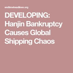 hanjin bankruptcy causes By robert jablon los angeles (ap) — the bankruptcy of the hanjin shipping line has thrown ports and retailers around the world into confusion, with giant container ships marooned and merchants worrying whether tons of goods will reach their shelves.