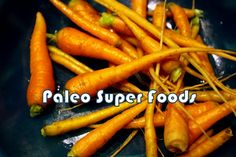 Paleo Super Foods: Top 10 | Paleo Diet Food List    These Site seems like a really great resource!
