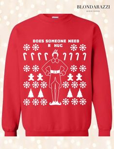 6dbc80149 Funny Christmas Ugly Sweater Sweatshirt Does Someone Need a Hug Elf Movie  Inspired with Christmas trees candy canes snowflakes and gingerbread men