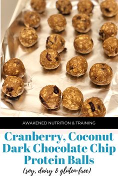 Cranberry, Coconut, Dark Chocolate Chip Protein Balls (soy, dairy & gluten-free) — Awakened Nutrition & Training Coconut Chocolate Chip Cookies, Gluten Free Chocolate, Dark Chocolate Chips, Tone It Up Protein, Alcohol Drink Recipes, Protein Ball, Balls Recipe, Dairy Free, Nutrition