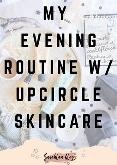 A beauty review on SarahLauBlogs  talking you through my evening routine and sharing my thoughts on the latest UpCircle beauty skincare range. Evening Routine, Beauty Review, Skincare, Range, Thoughts, Blog, Cookers, Skincare Routine, Skins Uk