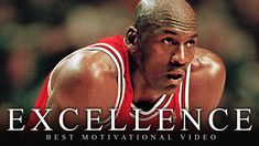 EXCELLENCE - One of the Greatest Motivational Speech Videos Ever (Succes...