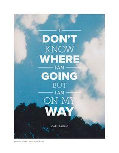 Nose donde voy pero estoy en mi camino