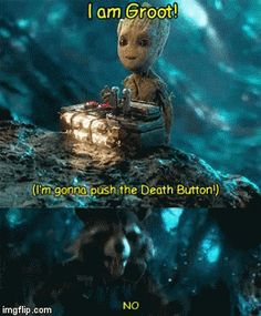 Groot's Gonna Push the Button!