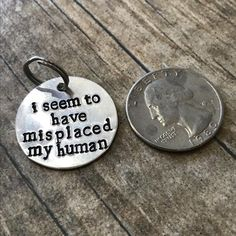 Hand Stamped Pet Tag - I Seem To Have Misplaced My Human- Aluminum - Custom - Dog Tag - Personalized - Made in the USA, Cute Dog Tags, Dog Tags Pet, Dog Name Tags, Pet Dogs, Dog Tags For Dogs, Cat Tags, Doggies, Dog Jewelry, Cowgirl Jewelry