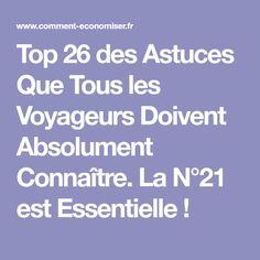 Top 26 des Astuces Que Tous les Voyageurs Doivent Absolument Connaître. La N°21 est Essentielle !