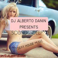 Deep Sexy House Music DJ Alberto Danin by DJ Alberto Danin on SoundCloud