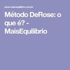 Método DeRose: o que é? - MaisEquilibrio