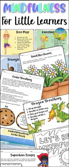 Mindfulness activities and lessons for younger kids. Activities like dragon breathing, yoga, smell the flowers, superhero senses, coloring, and much more!