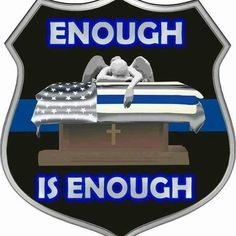 Stop!!!! We need our men and women in blue!💙💙💙