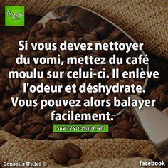 Si vous devez nettoyer du vomi, mettez du café moulu sur celui-ci. Il enlève l'odeur et déshydrate. Vous pouvez alors balayer facilement. | Saviez Vous Que?