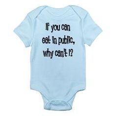 """Hot Momma Maternity T-shirts: Eat in public Infant Bodysuit: Show the world you have a breastfed baby with this cute and funny slogan """"If you can eat in public, why can't I?"""" on one of our infant bodysuits, kids t-shirts, sweatshirts or bibs. Baby Kind, Baby Love, Baby Baby, Fun Baby, Rainbow Baby, Funny Babies, Baby Bodysuit, Future Baby, Onesies"""