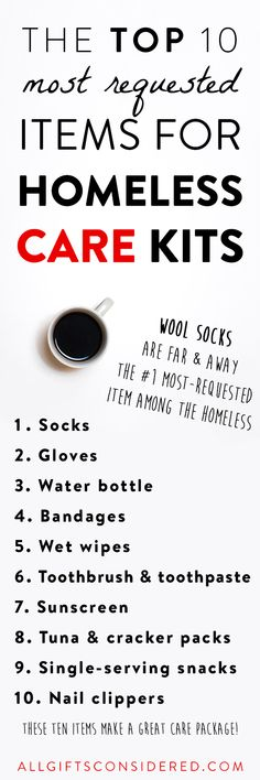 Here are the top ten most requested items for the homeless. Use this list to create your own homeless care kits or care packages to give when you see someone in need.