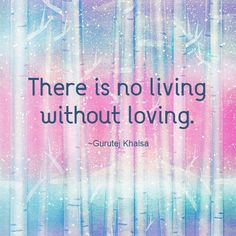 Loving can seem dangerous and yet you never lose by loving. Yoga Los Angeles, Kundalini Yoga