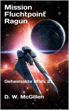 Mission Fluchtpoint Ragun: Secret Mars 21 by DW McGillen (German Edition) - cover art by Luca Oleastri - www.innovari.wix.com/innovari