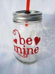 Be My VALENTINE Mason Jar Drink Be Mine by bittersweetlemonade