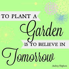 Our Good Life  Garden Planning Guide with a free printable of the quote above.