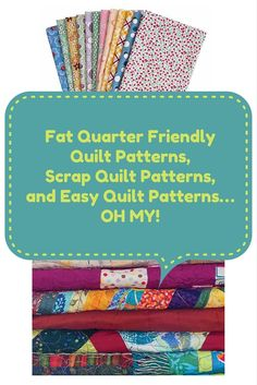 Fat quarter quilts, scrap quilts and easy quilts are favorites among quilters! They take advantage of some of the best things quilting offers. Come see!