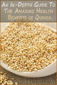 An In-Depth Guide To The Amazing Health Benefits of QUINOA