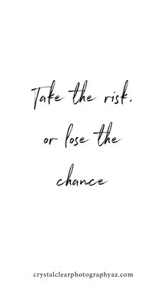 Take the risk or lost the chance. Things happen so much faster these days so don't sit back and watch your dream become someone else's business! #womeninbusiness #motivationalquotes