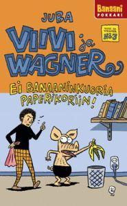 http://www.adlibris.com/fi/product.aspx?isbn=9525602923   Nimeke: Viivi ja Wagner 3 - Ei banaaninkuoria paperikoriin - Tekijä: Juba, Jussi Tuomola - ISBN: 9525602923 - Hinta: 6,60 €