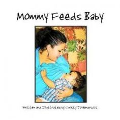 Mommy Feeds Baby is a new children's book that promotes breastfeeding as the normal, healthy way to feed a child.