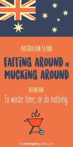 Aussie Slang Funny - Australian Slang - faffing around
