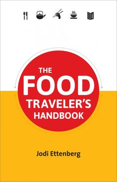 Phil -  Food Traveler's Handbook by Jodi Ettenberg