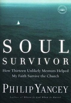 Soul Survivor: How Thirteen Unlikely Mentors Helped My Faith Survive the Church by Yancey, Philip(October Paperback I Love Books, Books To Read, Philip Yancey, Frederick Buechner, Anne Lamott, Thing 1, Soul Searching, Book Signing, Faith In God