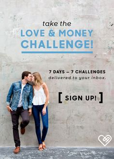 Take the love and money challenge! 7 challenges to grow stronger with your spouse.