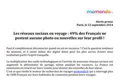 Le site de recherche de voyages momondo.fr vient de nous livrer les résultats d'une étude sur l'utilisation des réseaux sociaux durant le voyage. Plus de 1000 Français ont été interrogés sur leurs habitudes de connexion, et les résultats proposent quelques réflexions pour nos stra