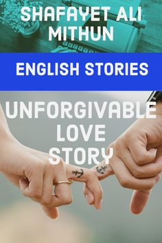 As I'm getting older, I don't know if I will ever be able to love someone as much as I loved that girl, My unforgivable English love story, Shafayet Ali.