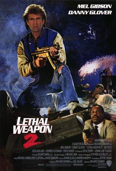 Lethal Weapon 2 , starring Mel Gibson, Danny Glover, Joe Pesci, Patsy Kensit…
