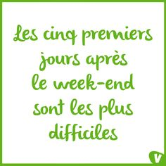"""""""Les cinq premiers jours après le week-end sont les plus difficiles""""  #Job #MondayMotivation #Quote #Citation #Lundi #Motivation"""