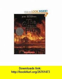 The Great Fire Publisher Scholastic Paperbacks Jim Murphy ,   ,  , ASIN: B004VS821Q , tutorials , pdf , ebook , torrent , downloads , rapidshare , filesonic , hotfile , megaupload , fileserve