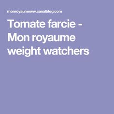 Tomate farcie - Mon royaume weight watchers