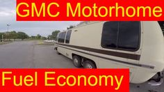GMC Motorhome Fuel Economy Seeing The Doctor While RV Living On The Road...