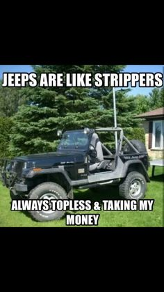 Words of wisdom Jeep Zj, Jeep Cars, Jeep Wrangler Sahara, Jeep Wrangler Unlimited, Jeep Humor, Jeep Funny, Jeep Life, Funny Pictures, Funny Pics