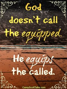 God doesn't call the equipped. He equips the called. #quote #faith