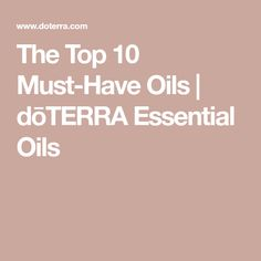 Find out more about some of the top ten oils doTERRA offers. My Doterra, Doterra Essential Oils, Top Ten, Must Haves, Healthy Living, Essentials, Tops, Healthy Life, Healthy Lifestyle