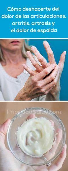 Cómo deshacerte del dolor de las articulaciones, artritis, artrosis y el dolor de espalda