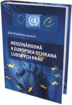 Medzinárodná a európska ochrana ľudských práv