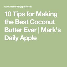 Servings: 1 to 2 cups Time in the Kitchen: 10 to 20 minutes You don't need a recipe for coconut butter. After all, coconut butter only contains one Daily Protein Intake, Apple Health, Coconut Recipes, Fat Bombs, Saturated Fat, Diet Tips, Ketogenic Diet, Coconut Oil, Believe