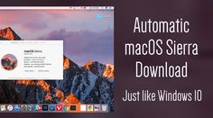 Apple Copying Worst Feature Of Windows 10? Starts Automatic macOS Sierra Download  #news