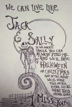 We can live like jack and sally. I miss you - Blink 182 Miss You Blink 182, Nightmare Before Christmas, Sally Nightmare, Lyric Quotes, Me Quotes, Bride Quotes, Wall Quotes, Blink 182 Lyrics, Blink 182 Quotes