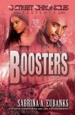 Boosters (G Street Chronicles Presents).Quinn Whitaker is too smart for his own good. He and his close friends, Lonzo and Fitzi, have made a steady income out of shoplifting and petty thievery with Quinn masterminding their every move.  They say the love of money is the root of all evil. Will their friendship survive their quest to have it all, or will greed, envy, secrets and lust destroy them all?